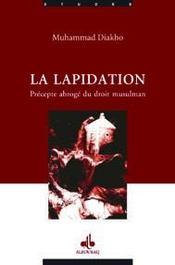 La lapidation, précepte abrogé du droit musulman - Intérieur - Format classique