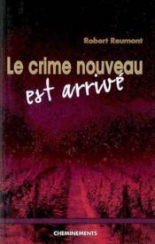 Crime Nouveau Est Arrive (Le) - Couverture - Format classique