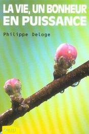 Vie Un Bonheur En Puissance (La) - Intérieur - Format classique