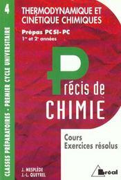 Precis chimie t.4 ; thermo cinetique chimiques pcsi-pc 1e et 2e annee - Intérieur - Format classique