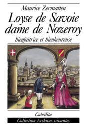 Loyse De Savoie, Dame De Nozeroy - Couverture - Format classique