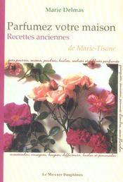 Parfumez votre maison - recettes anciennes de marie-tisane (édition 2005) - Intérieur - Format classique