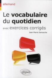 Allemand ; le vocabulaire du quotidien avec exercices corrigés - Couverture - Format classique