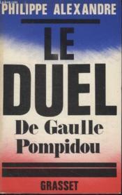 Le Duel De Gaulle Pompidou. - Couverture - Format classique