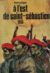 A L'Est De Saint-Sebastien. - Couverture - Format classique