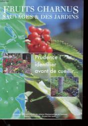 Fruits Charnus - Sauvages Et Des Jardins - Prudence ! Identifier Avant De Cueillir - Couverture - Format classique