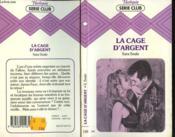 La Cage D'Argent - Couverture - Format classique