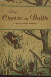 Une Chasse Au Buffle Et Trente Autres Histoires - Couverture - Format classique