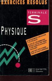 Exercices Resolus Sciences Physiques Terminale S - Couverture - Format classique