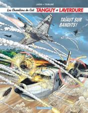 Les nouvelles aventures de Tanguy et Laverdure, les chevaliers du ciel T.4 ; taïaut sur bandits ! - Couverture - Format classique