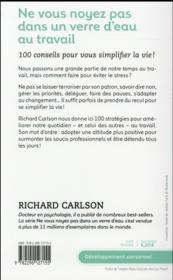 Ne vous noyez pas dans un verre d'eau...au travail ; 100 conseils pour vous simplifier la vie ! - 4ème de couverture - Format classique