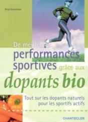 De Meilleures Performances Sportives Grace Aux Dopants Bio - Couverture - Format classique
