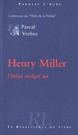 Henri Miller ; Ou Le Choc Du Sexe - Intérieur - Format classique