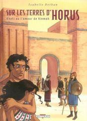 Sur les terres d'Horus t.5 ; Kheti ou l'amour de Ninmah - Intérieur - Format classique