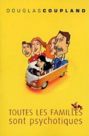 Toutes Les Familles Sont Psychotiques - Couverture - Format classique