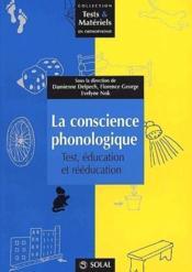 La conscience phonologique ; test, éducation, rééducation - Couverture - Format classique