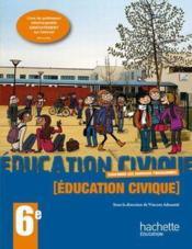 Éducation civique ; 6ème ; livre de l'élève (édition 2009) - Couverture - Format classique
