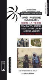 Rwanda 1994 et l'echec des nations-unies : toute la verite. - Couverture - Format classique