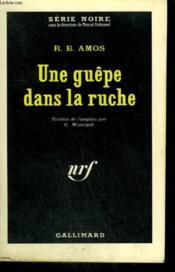 Une Guepe Dans La Ruche. Collection : Serie Noire N° 828 - Couverture - Format classique