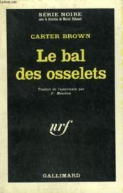 Le Bal Des Osselets. Collection : Serie Noire N° 991 - Couverture - Format classique