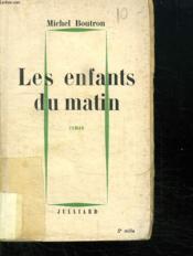 Les Enfants Du Matin. - Couverture - Format classique