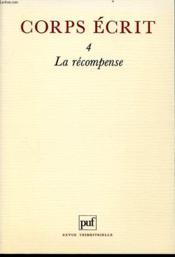 CORPS ECRIT 4 La recompense : G, NAHAS, Cerc=veau et récompense.Vénus Khoury-Ghata, Pour mériter son assiette de terre.... - Couverture - Format classique