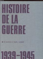 Histoire De La Guerre. 1939-1945. Tome 1: De Munich A Pearl Harbor - Couverture - Format classique