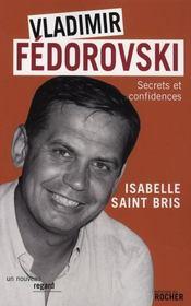 Vladimir Fedorovski ; secrets et confidences - Intérieur - Format classique
