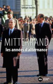 Mitterrand ; les années d'alternance - Couverture - Format classique
