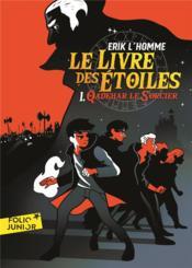 Le livre des etoiles (tome 1-qadehar le sorcier) - Couverture - Format classique