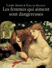 Les femmes qui aiment sont dangereuses - Couverture - Format classique