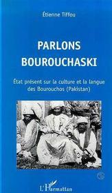 Parlons Bourouchaski ; Etat Present Sur La Culture Et La Langue Des Bourouchos - Intérieur - Format classique