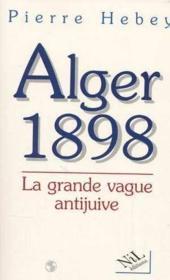 Alger 1898, La Grande Vague Antijuive - Couverture - Format classique