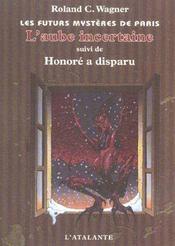 Les futurs mystères de Paris t.4 ; l'aube incertaine ; Honoré a disparu - Intérieur - Format classique