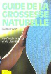 Le Guide De La Grossesse Naturelle - Neuf Mois De Sante Et De Bien-Etre - Intérieur - Format classique
