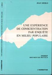 Experience De Conscientisa-Tion Par Enquete En Milieu - Couverture - Format classique