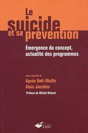 Le suicide et sa prévention ; émergence du concept, actualité des programmes - Couverture - Format classique