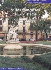 Villes francaises au XIXe siècle ; aménagement, extension et embellissement - Couverture - Format classique