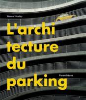 L'architecture du parking - Couverture - Format classique