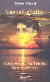 Une soir d'infini ; Elisabeth de la Trinité, sa vie, son visage - Intérieur - Format classique