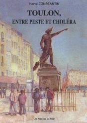 Toulon, entre peste et cholera - Couverture - Format classique
