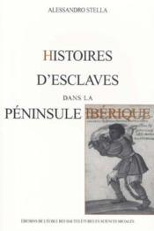 Histoires d'esclaves dans la peninsule iberique - Couverture - Format classique
