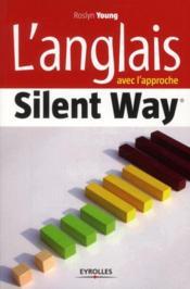 Apprendre l'anglais avec la méthode silent way - Couverture - Format classique