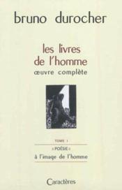 Les livres de l'homme ; oeuvre complète t.1 ; à l'image de l'homme ; coffret - Couverture - Format classique
