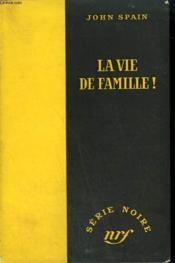 La Vie De Famille ! ( Death Is Like That). Collection : Serie Noire Sans Jaquette N° 130 - Couverture - Format classique