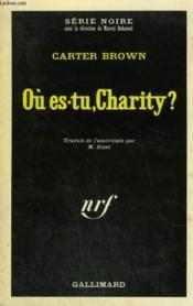 Ou Es-Tu, Charity ? Collection : Serie Noire N° 1441 - Couverture - Format classique
