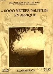 A 5000 Metres D'Altitude En Afrique. Collection : Les Bonnes Lectures. - Couverture - Format classique