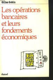 Les Operations Bancaires Et Leurs Fondements Economiques. - Couverture - Format classique