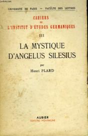 Cahiers De L'Institut D'Etudes Germaniques Iii La Mystique D'Angelus Selesius - Couverture - Format classique