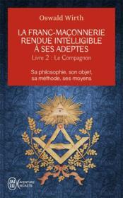 La franc-maçonnerie rendue intelligible à ses adeptes t. 2 ; le campagnon - Couverture - Format classique